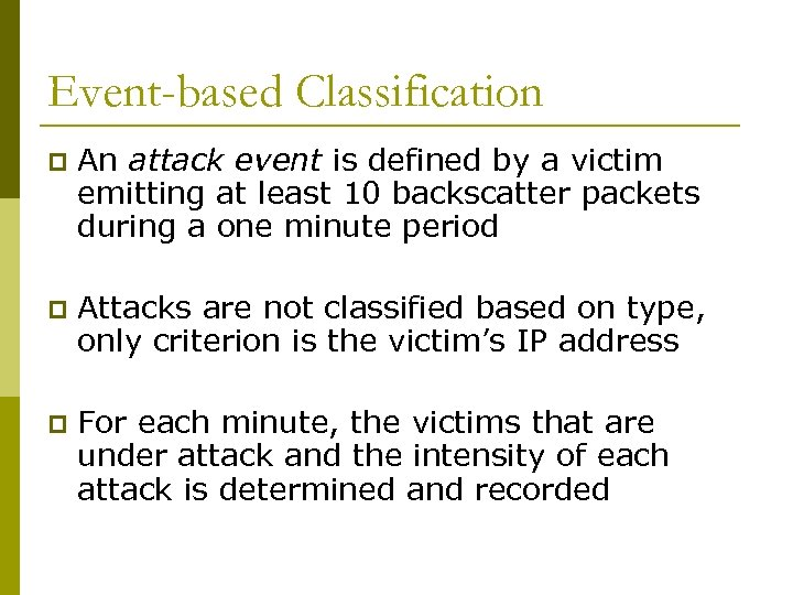 Event-based Classification p An attack event is defined by a victim emitting at least
