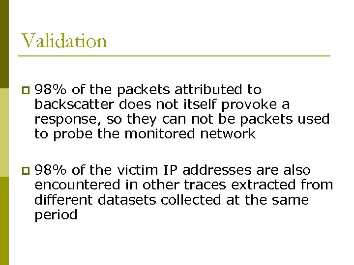 Validation p 98% of the packets attributed to backscatter does not itself provoke a