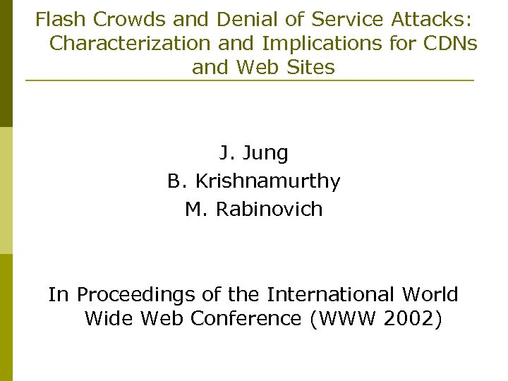 Flash Crowds and Denial of Service Attacks: Characterization and Implications for CDNs and Web
