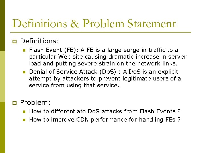 Definitions & Problem Statement p Definitions: n n p Flash Event (FE): A FE