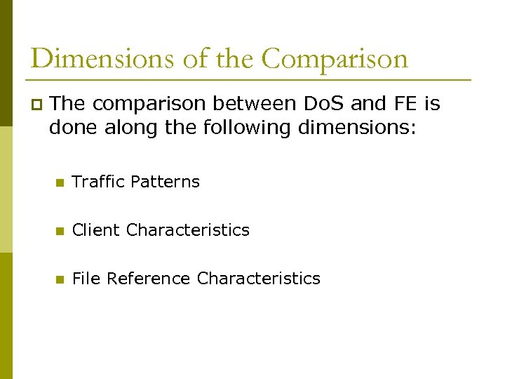 Dimensions of the Comparison p The comparison between Do. S and FE is done