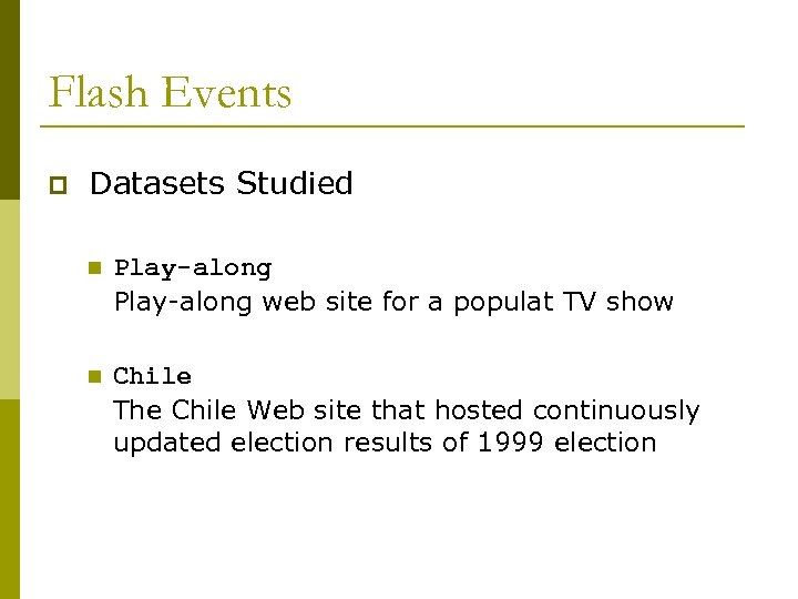 Flash Events p Datasets Studied n Play-along web site for a populat TV show