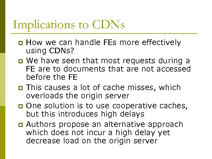 Implications to CDNs p p p How we can handle FEs more effectively using