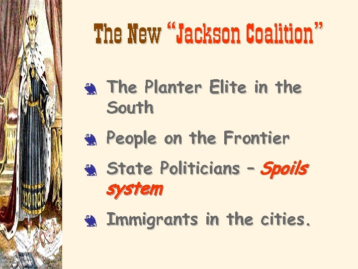 """The New """"Jackson Coalition"""" 3 The Planter Elite in the South 3 People on"""