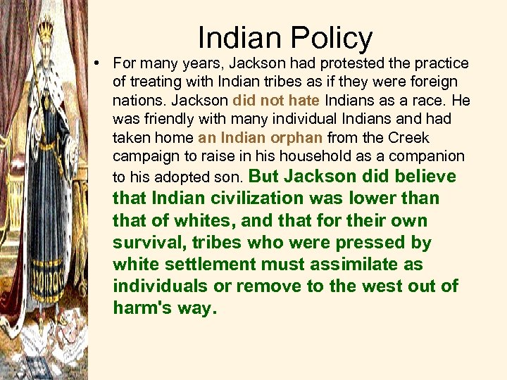 Indian Policy • For many years, Jackson had protested the practice of treating with
