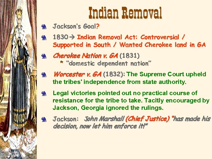 Indian Removal 3 3 Jackson's Goal? 1830 Indian Removal Act: Controversial / Supported in