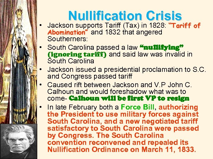 """Nullification Crisis • Jackson supports Tariff (Tax) in 1828: """"Tariff of Abomination"""" and 1832"""