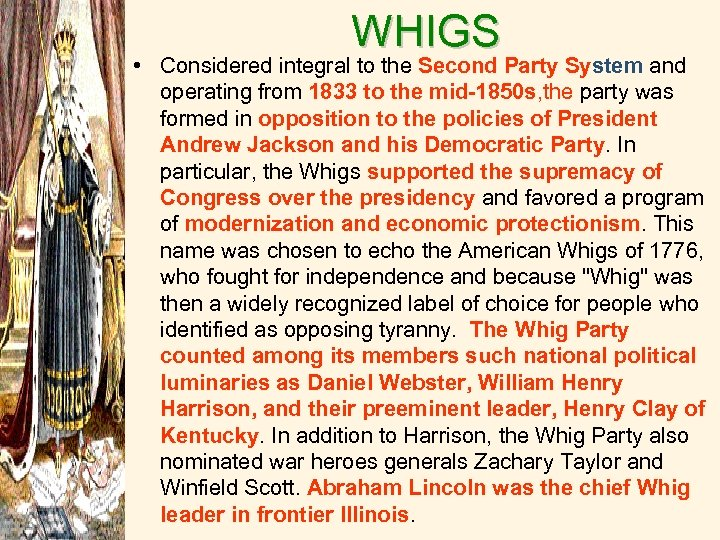 WHIGS • Considered integral to the Second Party System and operating from 1833 to