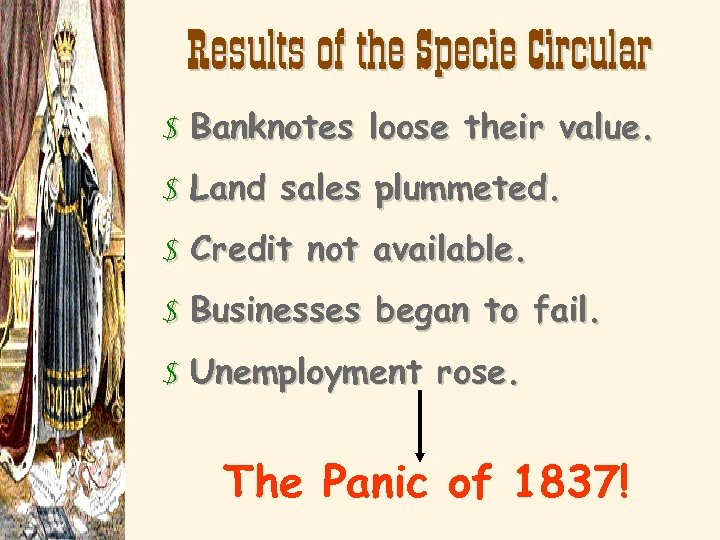 Results of the Specie Circular $ Banknotes loose their value. $ Land sales plummeted.