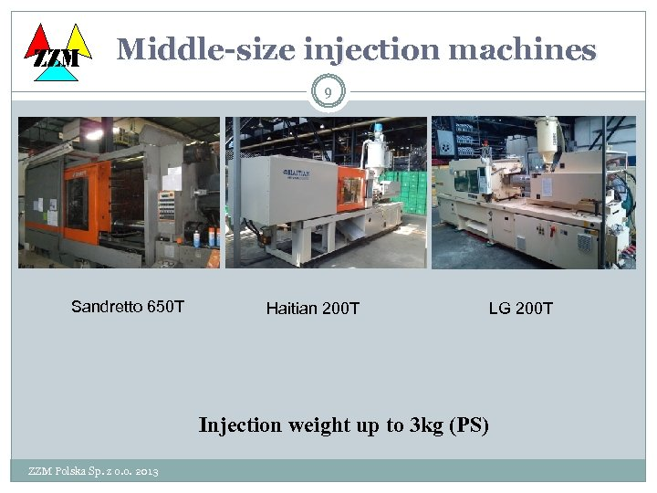 ZZM Middle-size injection machines 9 Sandretto 650 T Haitian 200 T LG 200 T