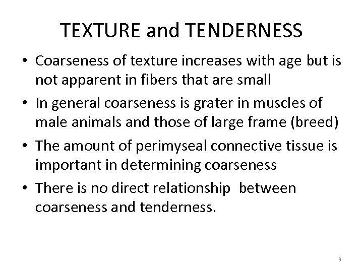 TEXTURE and TENDERNESS • Coarseness of texture increases with age but is not apparent