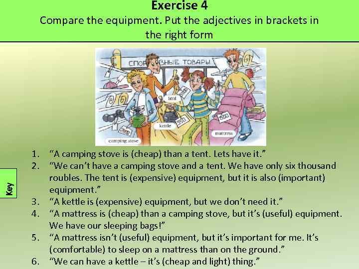 Exercise 4 Key Compare the equipment. Put the adjectives in brackets in the right