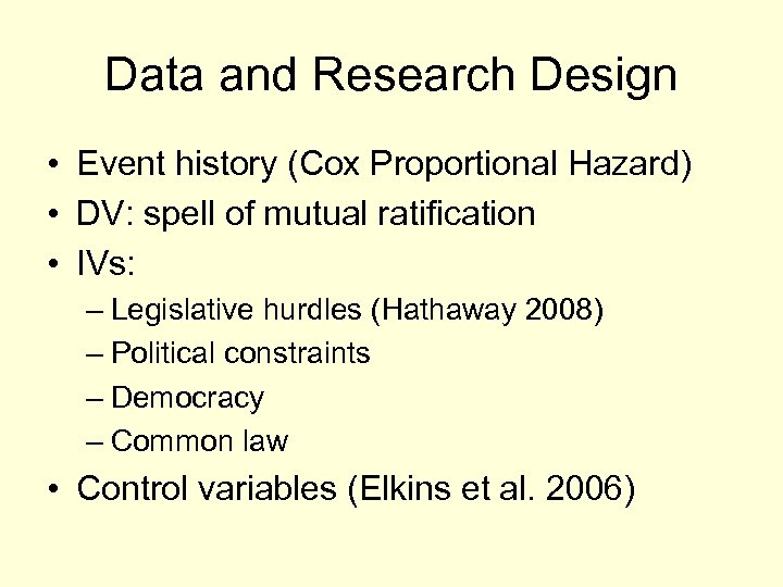 Data and Research Design • Event history (Cox Proportional Hazard) • DV: spell of