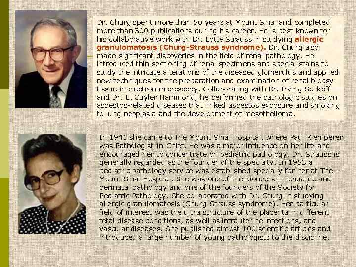 Dr. Churg spent more than 50 years at Mount Sinai and completed more than
