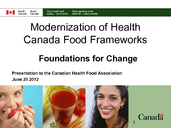 Modernization of Health Canada Food Frameworks Foundations for Change Presentation to the Canadian Health