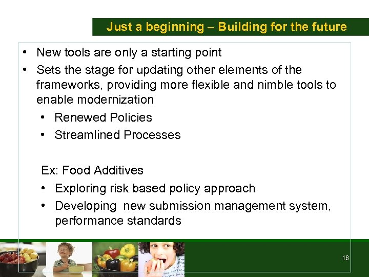 Just a beginning – Building for the future • New tools are only a