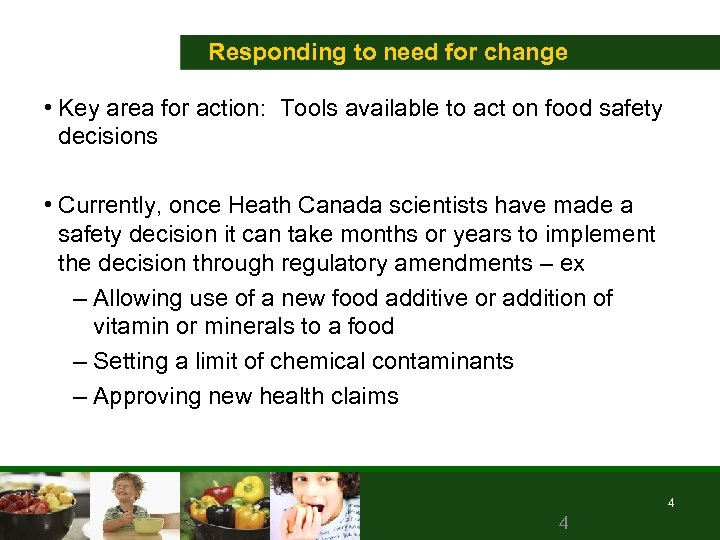 Responding to need for change • Key area for action: Tools available to act