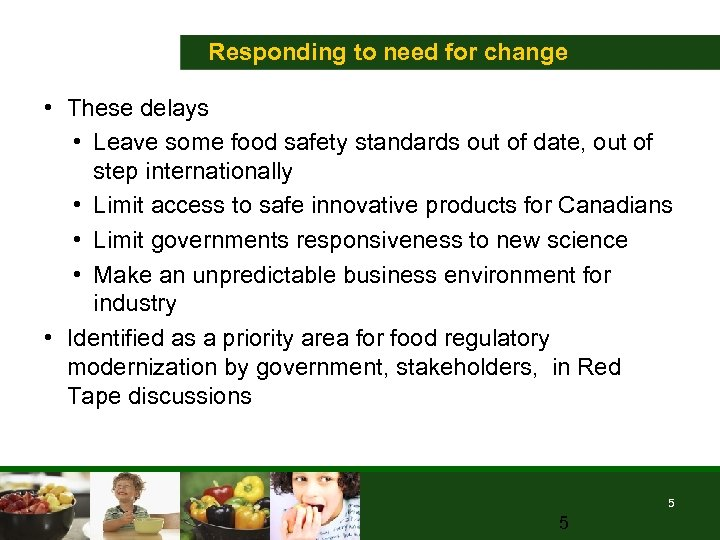 Responding to need for change • These delays • Leave some food safety standards
