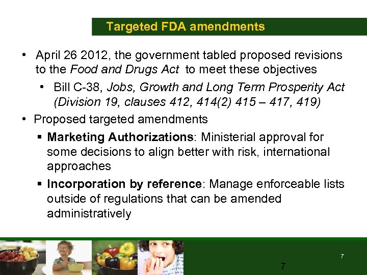 Targeted FDA amendments • April 26 2012, the government tabled proposed revisions to the