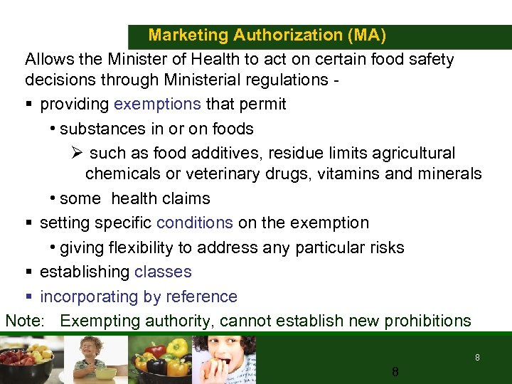 Marketing Authorization (MA) Allows the Minister of Health to act on certain food safety