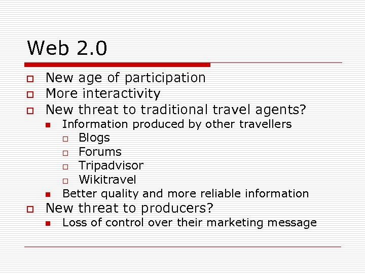 Web 2. 0 o o o New age of participation More interactivity New threat
