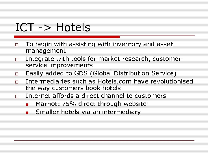 ICT -> Hotels o o o To begin with assisting with inventory and asset