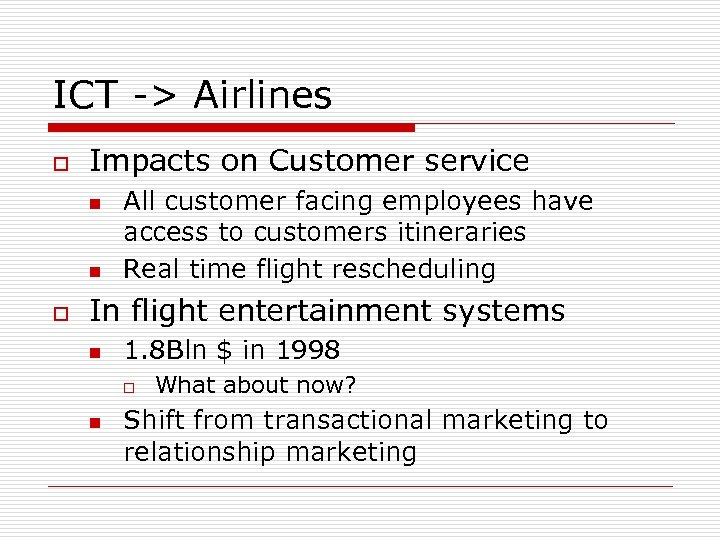 ICT -> Airlines o Impacts on Customer service n n o All customer facing