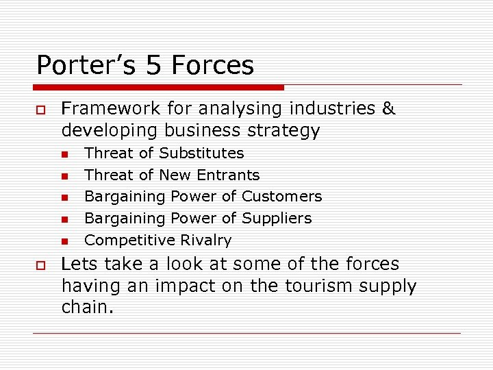 Porter's 5 Forces o Framework for analysing industries & developing business strategy n n