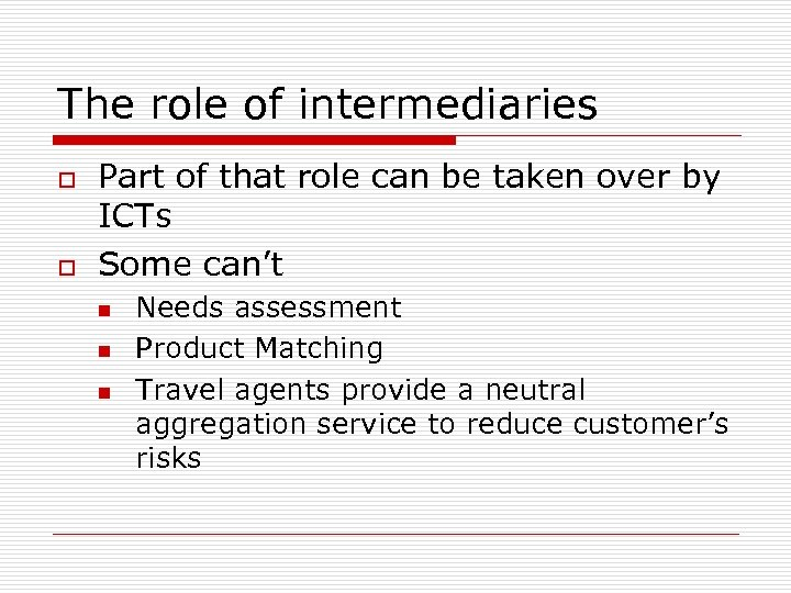 The role of intermediaries o o Part of that role can be taken over