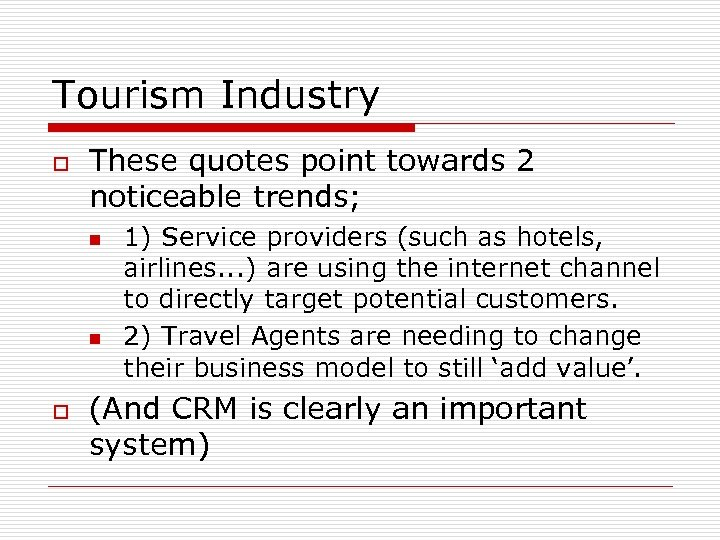 Tourism Industry o These quotes point towards 2 noticeable trends; n n o 1)