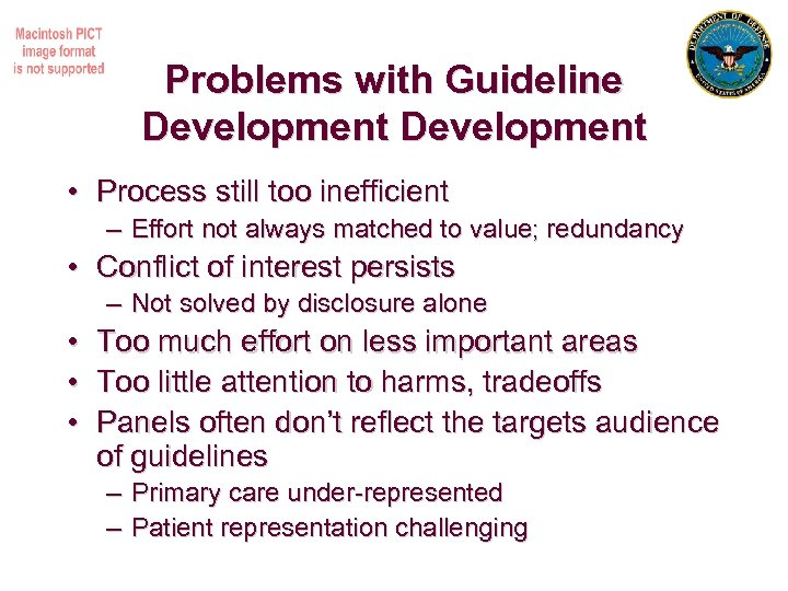 Problems with Guideline Development • Process still too inefficient – Effort not always matched