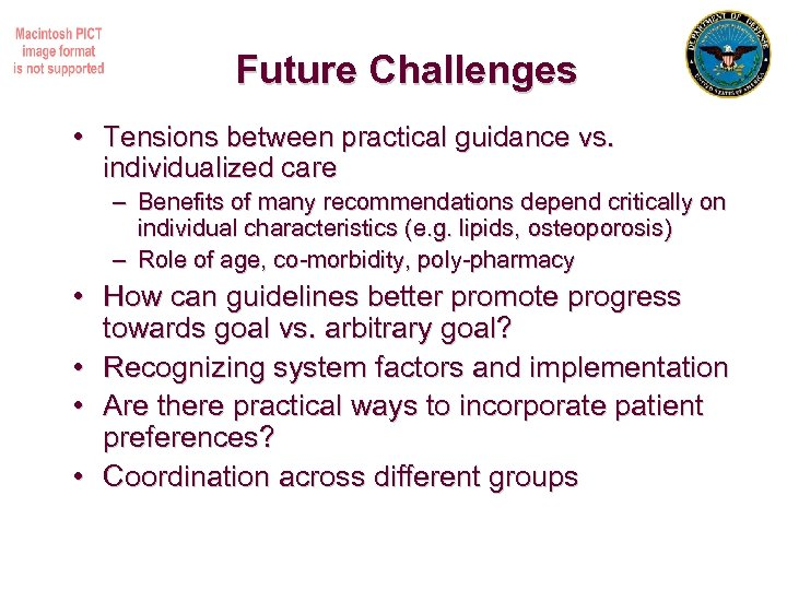 Future Challenges • Tensions between practical guidance vs. individualized care – Benefits of many