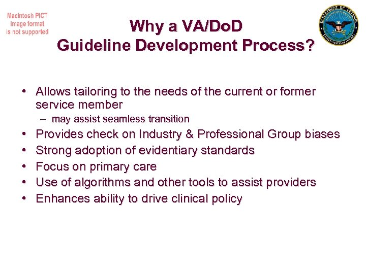 Why a VA/Do. D Guideline Development Process? • Allows tailoring to the needs of