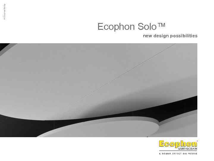 Ecophon Solo™ new design possibilities This slide is used for start page and chaptering.