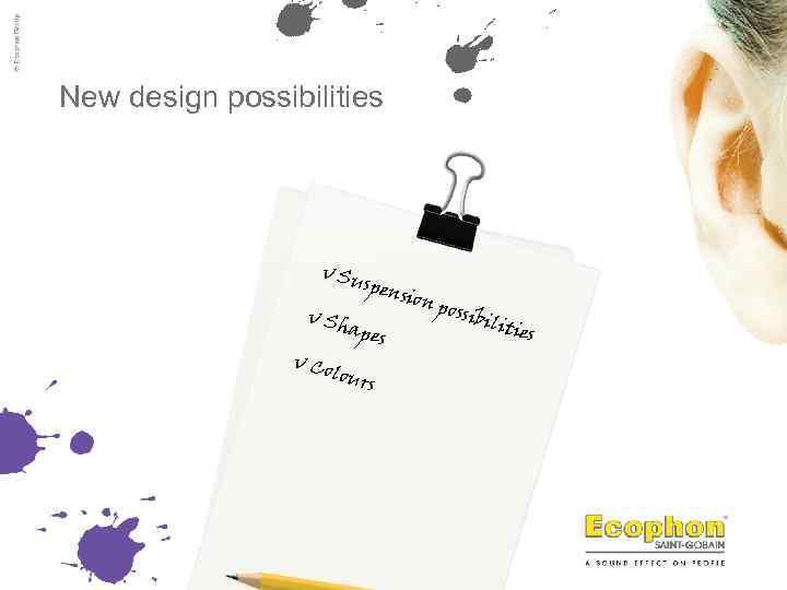 New design possibilities v Su v Sh spen v Co apes lour s sion