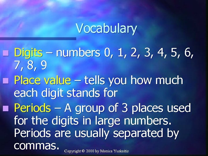 Vocabulary n n n Digits – numbers 0, 1, 2, 3, 4, 5, 6,