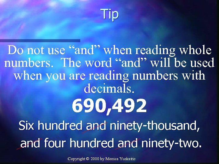 "Tip Do not use ""and"" when reading whole numbers. The word ""and"" will be"