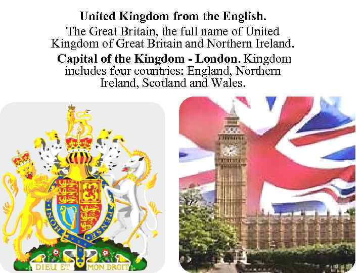 United Kingdom from the English. The Great Britain, the full name of United Kingdom