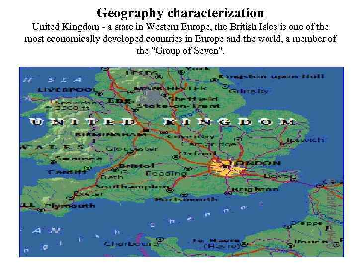 Geography characterization United Kingdom - a state in Western Europe, the British Isles is