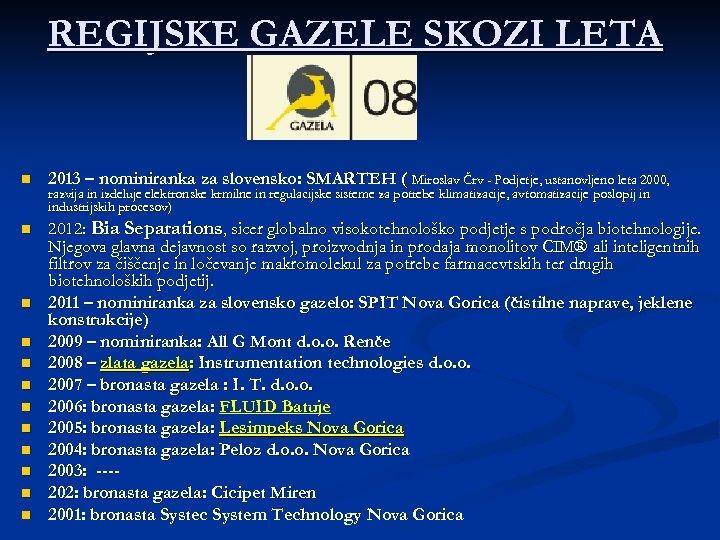 REGIJSKE GAZELE SKOZI LETA n 2013 – nominiranka za slovensko: SMARTEH ( Miroslav Črv