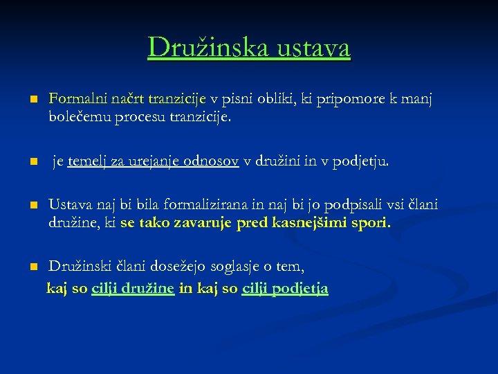 Družinska ustava n n Formalni načrt tranzicije v pisni obliki, ki pripomore k manj
