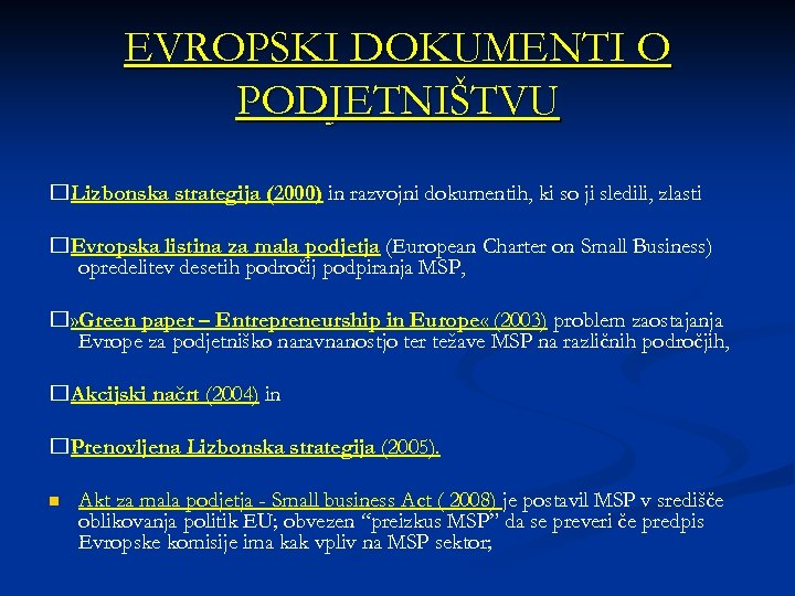 EVROPSKI DOKUMENTI O PODJETNIŠTVU Lizbonska strategija (2000) in razvojni dokumentih, ki so ji sledili,
