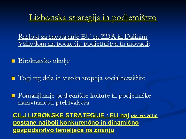 Lizbonska strategija in podjetništvo Razlogi za zaostajanje EU za ZDA in Daljnim Vzhodom na