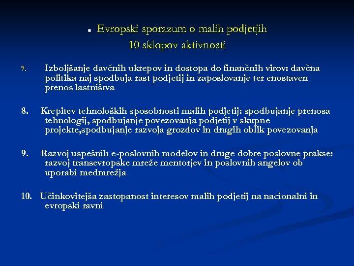 . Evropski sporazum o malih podjetjih 10 sklopov aktivnosti 7. Izboljšanje davčnih ukrepov in