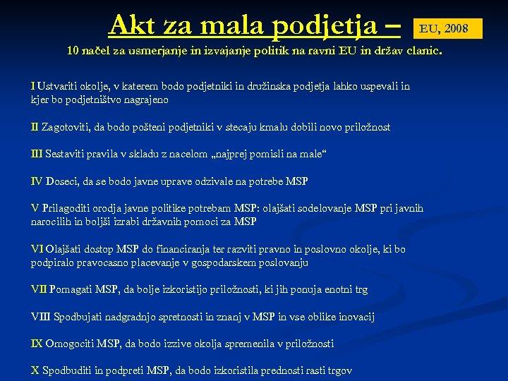 Akt za mala podjetja – EU, 2008 10 načel za usmerjanje in izvajanje politik