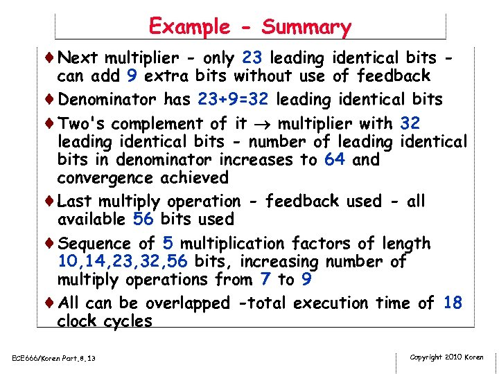 Example - Summary ¨Next multiplier - only 23 leading identical bits - can add