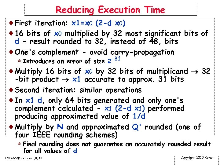 Reducing Execution Time ¨First iteration: x 1=x 0 (2 -d x 0) ¨ 16