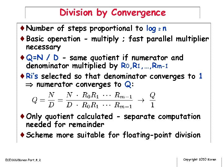 Division by Convergence ¨Number of steps proportional to log 2 n ¨Basic operation -