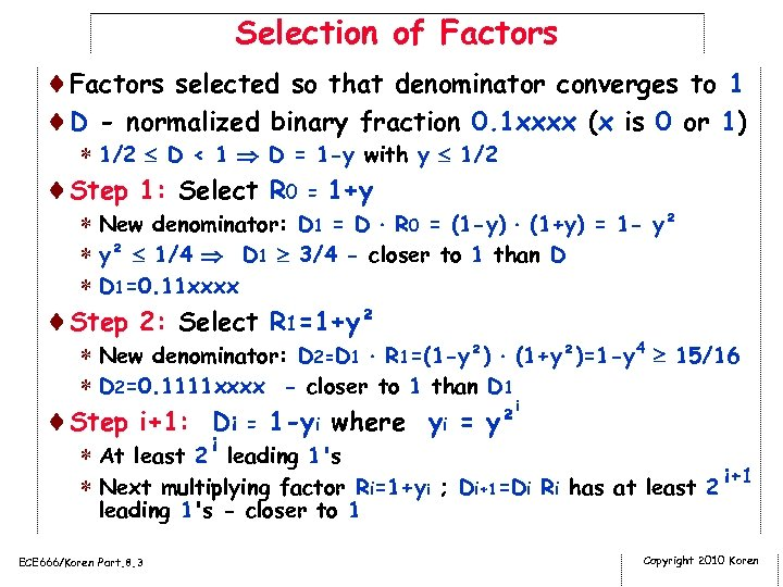 Selection of Factors ¨Factors selected so that denominator converges to 1 ¨D - normalized