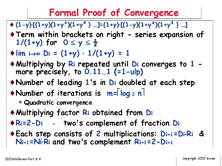 Formal Proof of Convergence ¨ (1 -y) [(1+y)(1+y²)(1+y 4 ) …]=(1+y) [(1 -y)(1+y²)(1+y 4